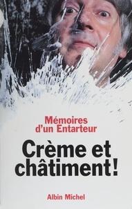 Le Gloupier - Crème et châtiment - Mémoires d'un entarteur, entretiens avec Marc Cohen.