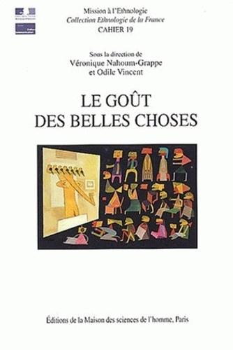 Véronique Grappe-Nahoum - Le goût des belles choses - Ethnologie de la relation esthétique.