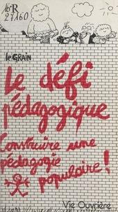 Le Grain et Pierre Drielsma - Le défi pédagogique - Construire une pédagogie populaire.