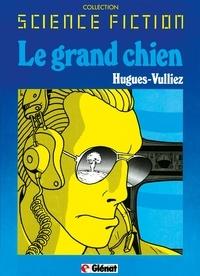 Alain Hugues - Le grand chien Tome 1 - Patrimoine Glénat 45.
