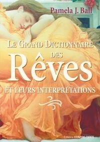 Le grand dictionnaire des rêves - Et leurs interprétations.