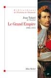 Le Grand Empire - 1804-1815.
