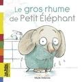 Sibylle Delacroix - Le gros rhume de Petit Éléphant.
