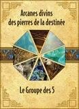 Le Groupe des 5 - Arcanes divins des pierres de la destinée.