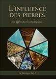 Le Groupe des 5 - L'influence des pierres et leurs groupes magnétiques d'alliance géométrique - Une approche psychologique....