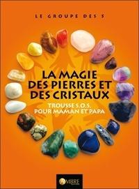 Le Groupe des 5 - La magie des pierres et des cristaux - Trousse S.O.S. pour maman et papa.