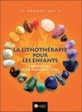 Le Groupe des 5 - La magie des pierres et des cristaux - Trousse S.O.S. pour les mamans et papas.