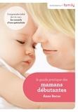 Le Guide pratique des mamans débutantes.