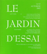 Denise Gellini et Michel Bernier - Le jardin d'essai N° 27, Automne 2002 : Ecritures contemporaines.