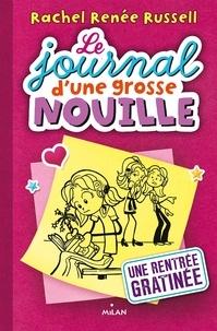Virginie Cantin-Sablé - Le journal d'une grosse nouille, Tome 01 - Une rentrée gratinée.