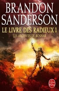 Le Livre des Radieux , Volume 1 (Les Archives de Roshar, Tome 2).