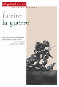 Le Magazine littéraire - Ecrire la guerre.