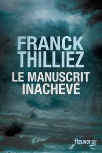 Franck Thilliez Le manuscrit inachevé