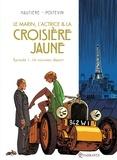 Le marin, l'actrice et la croisière jaune T01 : Un nouveau départ.