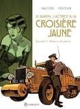 Le marin, l'actrice et la croisière jaune T02 : Chemins de pierre.