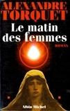Alexandre Torquet - Le Matin des femmes.