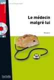Le Médecin malgré lui.