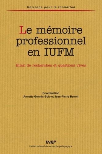Annette Gonnin-Bolo - Le mémoire professionnel en IUFM - Bilan de recherches et questions vives.