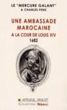 Le Mercure galant et Charles Penz - Une ambassade marocaine à la cour de Louis XIV (1682).