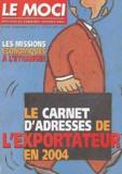 Le MOCI et  Collectif - Le Moci N° 1639 - 26 février : Le carnet d'adresses de l'exportateur en 2004.