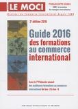 Christine Gilguy - Le Moci N° 2004, du 25 févri : Guide 2016 des formations au commerce international.