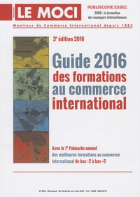 Christine Gilguy - Le Moci N° 2004, du 25 févri : Guide 2016 des formations au commerce international.