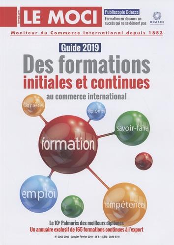 Le MOCI - Le Moci N° 2062-2063, janvie : Guide 2019 des formations initiales et continues au commerce international.