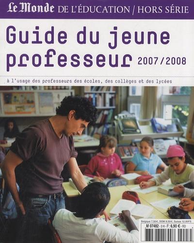 Brigitte Perucca - Le Monde de l'Education Hors-série : Guide du jeune professeur - A l'usage des professeurs des écoles, des collèges et des lycées.