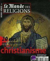 Frédéric Lenoir - Le Monde des religions Hors-série N° 3 : 20 Clés pour comprendre le christianisme.