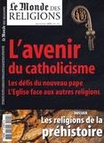 Frédéric Lenoir et Odon Vallet - Le Monde des religions N° 11, Mai-Juin 2005 : L'avenir du catholicisme.