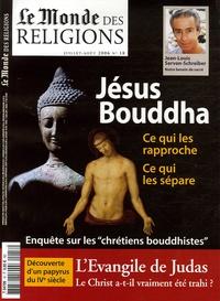 """Frédéric Lenoir - Le Monde des religions N° 18, Juillet-août : Jésus Bouddha - Ce qui les rapproche Ce qui les sépare Enquête sur les """"chrétiens bouddhistes""""."""