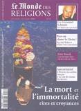 Eric-Emmanuel Schmitt et Axel Kahn - Le Monde des religions N° 8, Novembre-décem : La mort et l'immortalité - Rites et croyances.