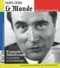 Thomas Wieder - Le Monde Hors-série : François Mitterrand - Le pouvoir et la séduction.