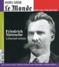 Frédéric Joignot - Le Monde Hors-série : Friedrich Nietzsche - L'éternel retour.