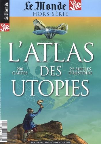 Franck Nouchi et Jean-Pierre Denis - Le Monde Hors-série : L'atlas des utopies.