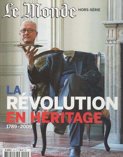 Le Monde - Le Monde Hors-série : La révolution en héritage, 1789-2009.
