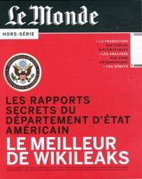 Sylvie Kauffmann - Le Monde Hors-série : Le meilleur de WikiLeaks - Les rapports secrets du département d'Etat américain.