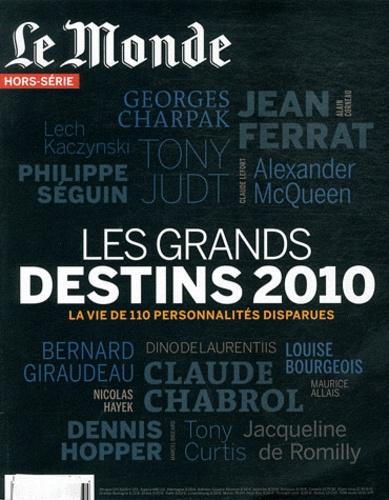 Laurent Greilsamer - Le Monde Hors-série : Les grands destins 2010 - La vie de 110 personnalités disparues.