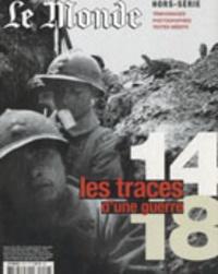 Franck Nouchi et Jérôme Fenoglio - Le Monde Hors-série : Les traces d'une guerre 14-18.
