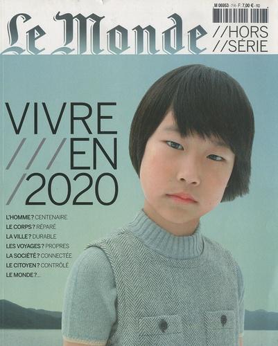 Le Monde - Le Monde Hors-série : Vivre en 2020.