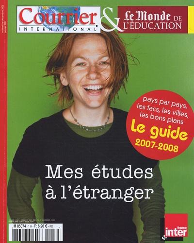 Courrier International - Mes études à l'étranger - Le guide 2007-2008.