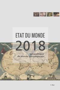 Le Monde Politique - Etat du monde 2018 - Géopolitique du monde contemporain.