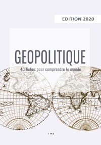 Le Monde Politique - Géopolitique 2020 - 40 fiches pour comprendre le monde.
