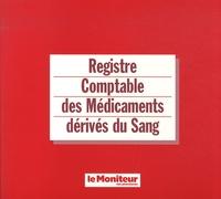 Le Moniteur des Pharmacies - Registre comptable des médicaments dérivés du sang.
