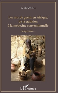 Openwetlab.it Les arts de guérir en Afrique, de la tradition à la médecine conventionnelle - Comprendre... Image