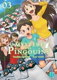 Keito Yano - Le Mystère des Pingouins T03.