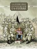 Le Naour et  Galland - La petite fille qui voulait voir la guerre.