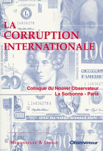 Le Nouvel Observateur - LA CORRUPTION INTERNATIONALE. - Colloque du Nouvel Observateur, La Sorbonne, Paris.