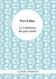 Le P. Féline - Le Catéchisme des gens mariés.