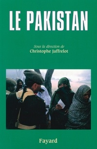 Christophe Jaffrelot - Le Pakistan.